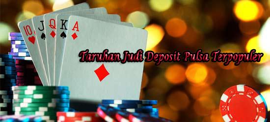 Judi Deposit Pulsa Dan Permainan Fairplay